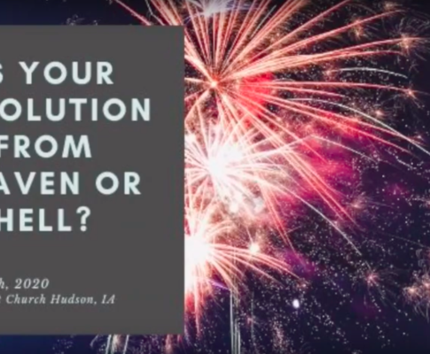 January 5th, 2020 AM Service- Is Your Resolution from Heaven or Hell